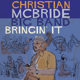 Bringin' It – Christian McBride Big Band