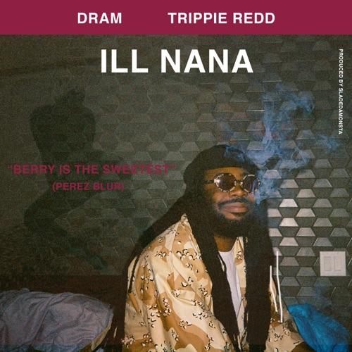 DRAM - ILL NANA (feat. Trippie Redd) - Single