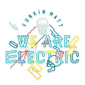We Are Electric - Single