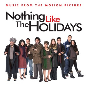 Nothing Like the Holidays (Music from the Motion Picture)