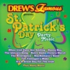 Drew s Famous Presents St Patrick s Day Party Music
