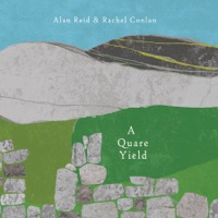 A Quare Yield by Alan Reid & Rachel Conlan on Apple Music