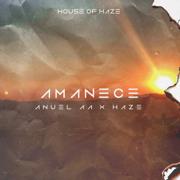 Amanece - Anuel AA & Haze - Anuel AA & Haze