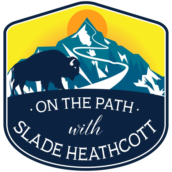 On The Path with Slade Heathcott