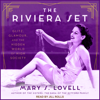 Mary S. Lovell - The Riviera Set: Glitz, Glamour, and the Hidden World of High Society  artwork