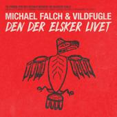 Den Der Elsker Livet - Michael Falch & Vildfugle