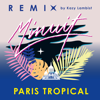 Paris Tropical (Kazy Lambist Remix) - Minuit