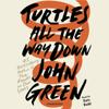 John Green - Turtles All the Way Down (Unabridged)  artwork