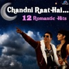 Chandni Raat Hai - 12 Romantic Hits