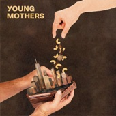 Young Mothers - It's Hard