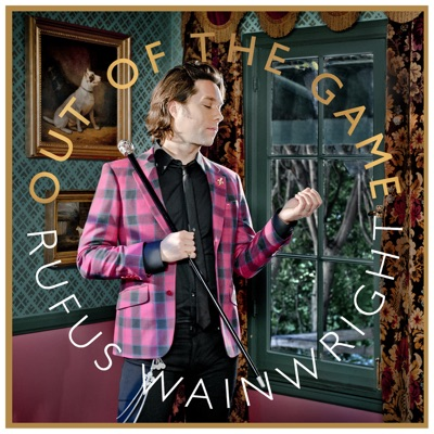 Out of the Game - Rufus Wainwright
