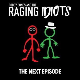 The Next Episode – EP – Bobby Bones & The Raging Idiots