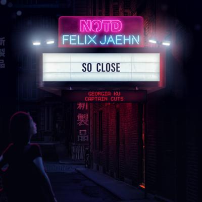 So Close (feat. Georgia Ku) - NOTD, Felix Jaehn & Captain Cuts song