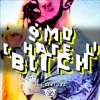 SMD I Hate U Bitch - Single