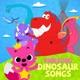 Pinkfong Dinosaur Songs