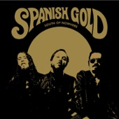 Spanish Gold - South of nowhere