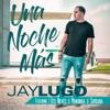 Una Noche Más (feat. Tito Nieves, Mandinga & Surbana) - Single, Jay Lugo