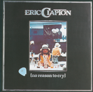 Eric Clapton - No Reason to Cry (Bonus Track Version)