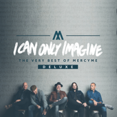 I Can Only Imagine  The Very Best Of MercyMe (Deluxe)-MercyMe