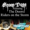 Riders On the Storm (Fredwreck Remix) - Single [feat. The Doors] - Single, Snoop Dogg