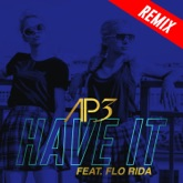 Have It (Remixes) [feat. Flo Rida]