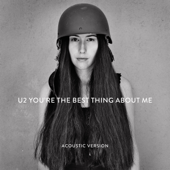 You're the Best Thing About Me (Acoustic Version) - U2