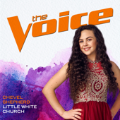 Little White Church (The Voice Performance)-Chevel Shepherd