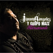 Jimmy Gonzalez y Grupo Mazz - Calla Featuring Ben de Leon of Solido