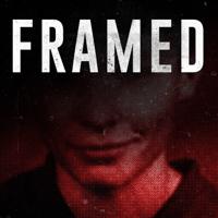 FRAMED: An Investigative Story podcast