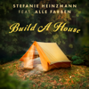 Build a House feat Alle Farben - Stefanie Heinzmann mp3