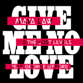 Give Me No Love (Lost) [feat. George Jefford]