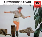 Bert Kaempfert - A Swingin\u2019 Safari - Bert Kaempfert & His Orchestra