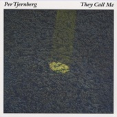 Per Tjernberg - They Call Me