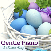 Gentle Piano for Easter Day - Instrumental Piano Music for Beautiful Easter Celebrations - Easter Piano Maestro - Easter Piano Maestro