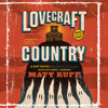 Matt Ruff - Lovecraft Country: A Novel  artwork