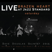 Brazen Heart: Live at Jazz Standard Saturday (feat. Dave Douglas, Jon Irabagon, Matt Mitchell, Linda Oh, & Rudy Royston)