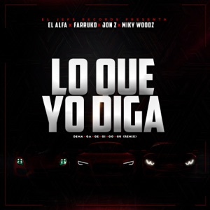 El Alfa, Farruko, Jon Z & Miky Woodz - Lo Que Yo Diga (Dema Ga Ge Gi Go Gu Remix)