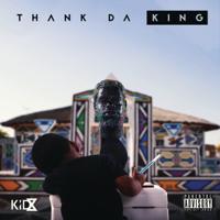 Thank Da King - Kid X