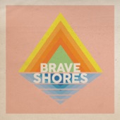 Brave Shores - Never Come Down