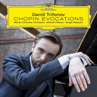 Chopin Evocations – Daniil Trifonov