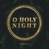 O Holy Night / All Glory (feat. Darlene Zschech & Luke Taylor) - HopeUC