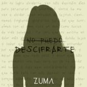 No Puedo Descifrarte - Zuma