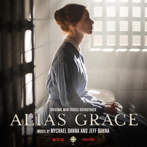 Alias Grace (Original Mini Series Soundtrack) by Jeff Danna & Mychael Danna