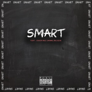 Smart (feat. Oshea & Damar Jackson) - Single Mp3 Download