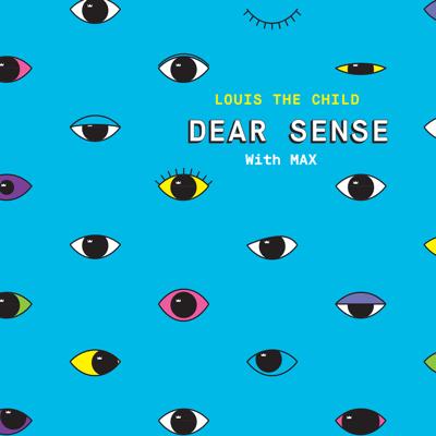 Dear Sense - Louis The Child & MAX song