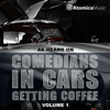 As Heard on Comedians In Cars Getting Coffee, Vol. 1 - Atomica Music