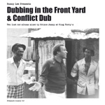 Bunny Lee, Prince Jammy & The Aggrovators - Dubbing in the Front Yard