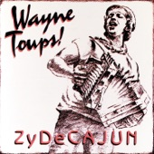 Wayne Toups - going back to big mamou