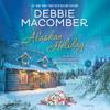 Debbie Macomber - Alaskan Holiday: A Novel (Unabridged)  artwork