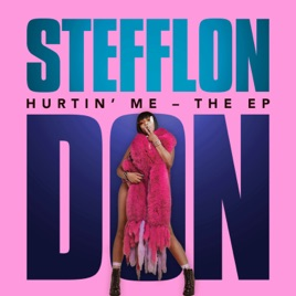 Hurtin' Me - The EP by Stefflon Don